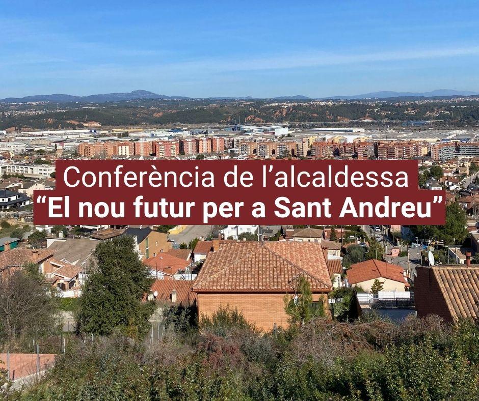 """Conferència de l'alcaldessa """"El nou futur per a Sant Andreu"""""""