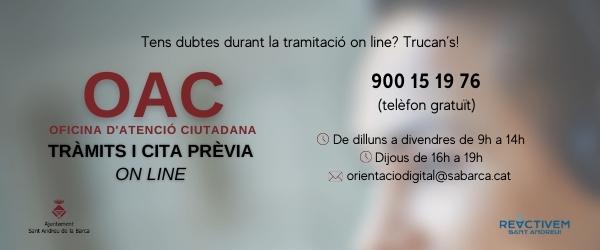 Tràmits i Cita prèvia on line amb l'Oficina d'Atenció Ciutadana o trucar al número gratuït 900 15 19 76